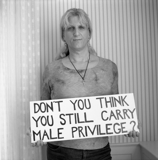 Don't You Think You Still Carry Male Privilege?